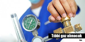 Tıbbi gaz alınacak