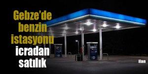 Gebze'de benzin istasyonu icradan satılık