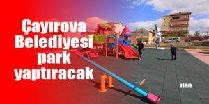 Çayırova Belediyesi park yaptıracak