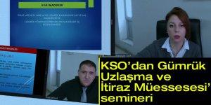 KSO'dan 'Gümrük Uzlaşma ve İtiraz Müessesi' semineri