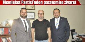 Memleket Partisi'nden gazetemize ziyaret