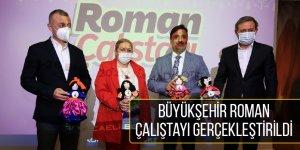 Büyükşehir Roman Çalıştayı gerçekleştirildi